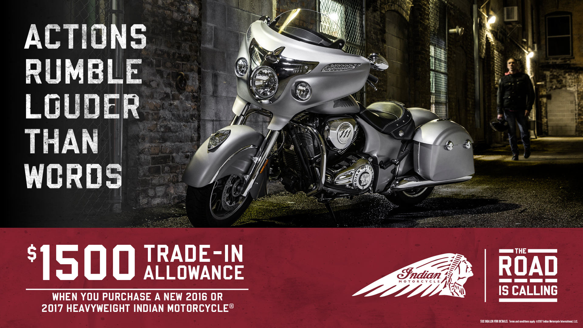 $1,500 trade-in allowance when you purchase a new 2016 or 2017 heavyweight Indian Motorcycle.